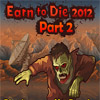 Earn to Die 2012 Part 2