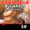 Drop Dead Olympics: Distance